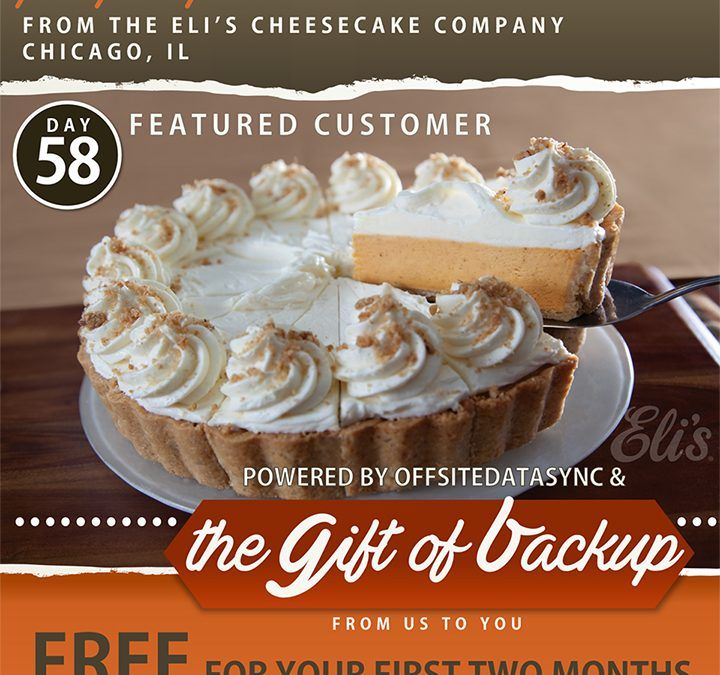 OffsiteDataSync, Inc. The Gift of Backup; Eli's Cheesecake Factory