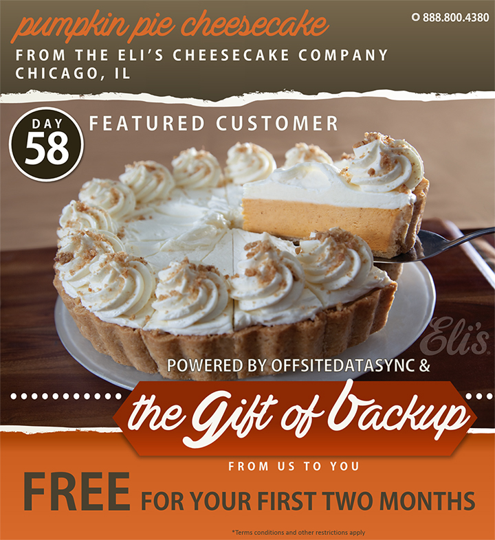 OffsiteDataSync, Inc. The Gift of Backup; Eli's Cheesecake Factory