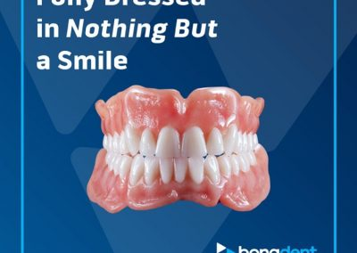Fully Dressed in Nothing But a Smile   BonaDent Dental Laboratories Social Campaign Graphic